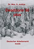 Deadzone 50 plus: Deutscher Arbeitsmarkt Inside